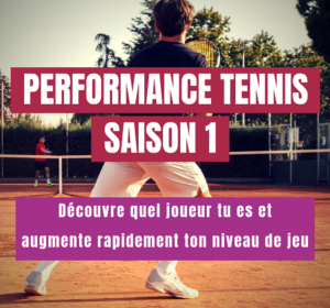 performance tennis saison 1 (revisité)